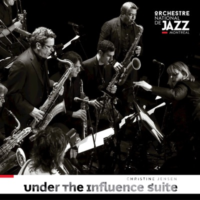 Orchestre national de jazz de Montréal & Christine Jensen – Under the Influence Suite