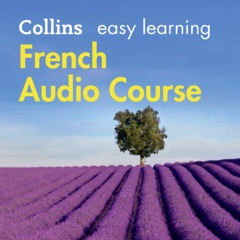 French Easy Learning Complete Course: Language Learning the Easy Way with Collins: Collins Easy Learning Audio Course (Unabridged)