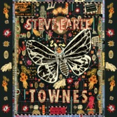 Steve Earle - Don't Take It Too Bad
