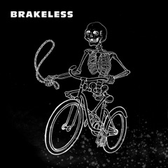 Brakeless (Let's Ride with Garage, Cold Wave, Post-Punk...)