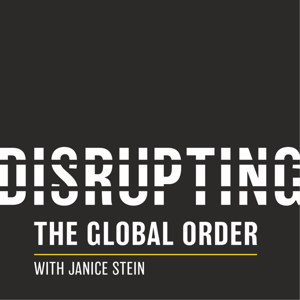 Disrupting the Global Order with Janice Stein