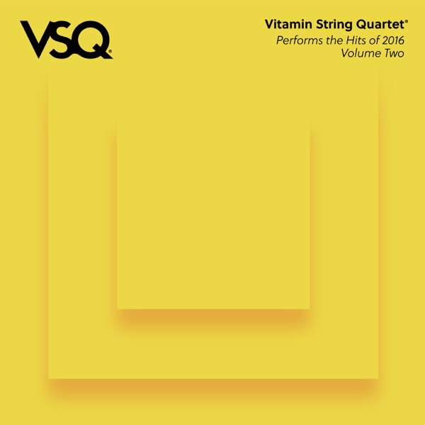 VSQ Performs the Hits of 2016, Vol. 2