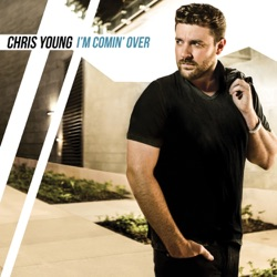 View album Chris Young - I'm Comin' Over