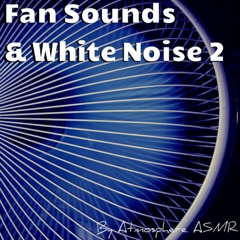 Fan Sounds & White Noise 2 (Deluxe Edition)