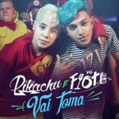 Vai Toma  MC Pikachu & MC Fioti - MC Pikachu & MC Fioti