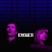 KNOWER - Hanging On