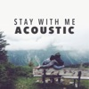 Stay With Me (Acoustic) - Single