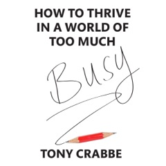 Busy: How to thrive in a world of too much (Unabridged)
