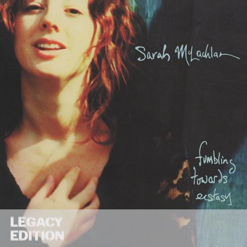 Sarah McLachlan - Fumbling Towards Ecstasy (Legacy Edition) [Audio Version]
