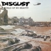 A World of No Beauty - Disgust