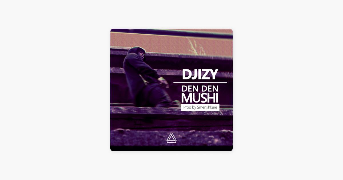 MUSHI TÉLÉCHARGER MP3 DEN DEN