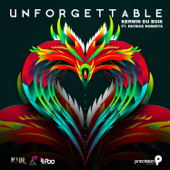Unforgettable (Trinidad and Tobago Carnival Soca 2016) [feat. Patrice Roberts] - Kerwin Du Bois
