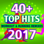 40 + Top Hits Workout & Running Remixes 2017