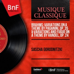 Brahms: Variations on a Theme by Paganini, Op. 35 & Variations and Fugue on a Theme by Handel, Op. 24 (Mono Version)