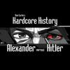 Episode 1 - Alexander Versus Hitler (feat. Dan Carlin) - Dan Carlin's Hardcore History