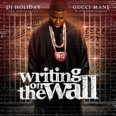 Writing on the Wall - Gucci Mane