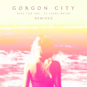 Here For You (Remixes) [feat. Laura Welsh] - EP Mp3 Download
