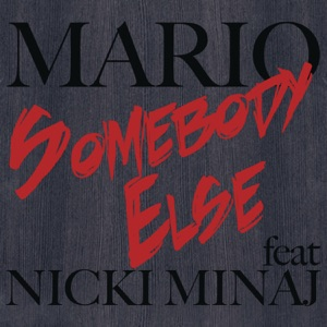 Somebody Else (feat. Nicki Minaj) - Single Mp3 Download
