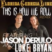 This Is How We Roll (Remix) [feat. Jason Derulo & Luke Bryan]