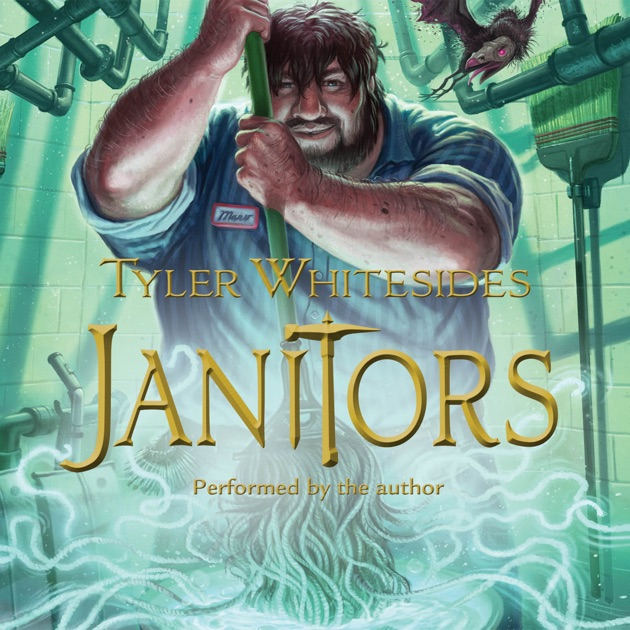 Janitors Unabridged By Tyler Whitesides On Itunes