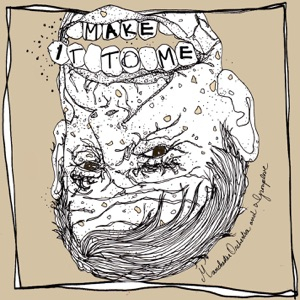 Grouplove & Manchester Orchestra - Make It To Me