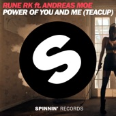 Power of You and Me (Teacup) [feat. Andreas Moe] - EP