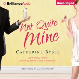 Not Quite Mine: Not Quite, Book 2 (Unabridged) audiobook