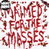 Night Birds - Maimed For the Masses