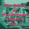 The Story of Traditional Country, Vol. 1