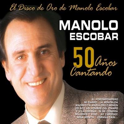 50 Años Cantando (El Disco de Oro de Manolo Escobar) - Manolo Escobar