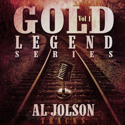 Al Jolson Tracks, Vol. 01 - Gold Legend Series - Al Jolson