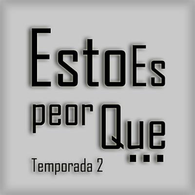 Esto es peor que... (Podcast) - www.poderato.com/sersupremotodo