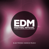 EDM Festival Hits XXL (Electronic Dance Music)
