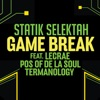 Game Break feat Lecrae Posdnuos of De La Soul Termanology Single