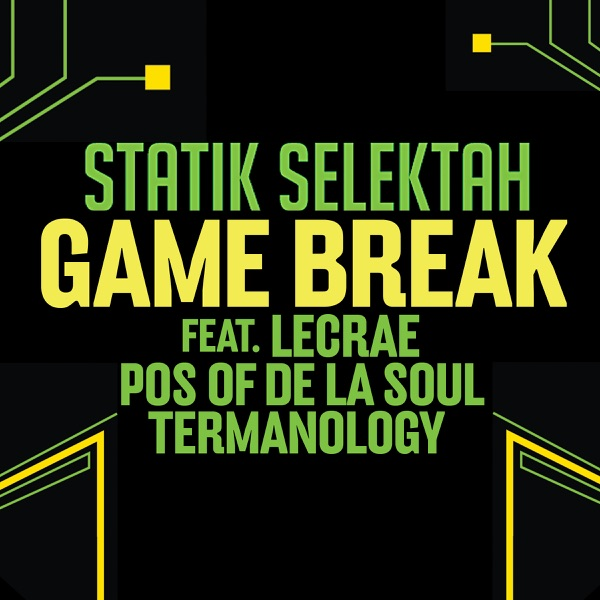 Game Break (feat. Lecrae, Posdnuos of De La Soul & Termanology) - Single