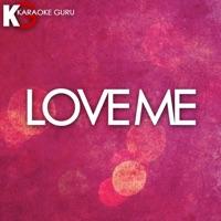 Karaoke Guru - Love Me (Originally by Lil Wayne, Future & Drake) [Karaoke Version] - Single