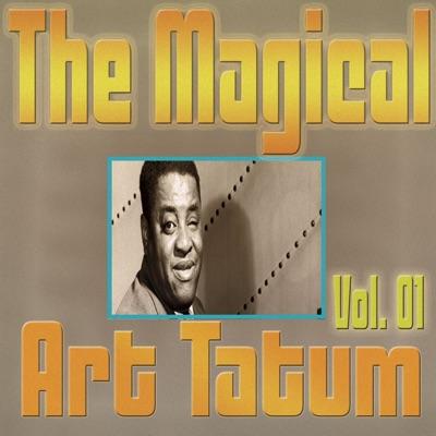 The Magical Art Tatum, Vol. 01 - Art Tatum