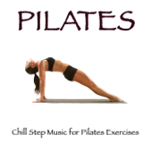 Pilates: Chillstep Music for Pilates Exercises, Ethnic Music and India Style