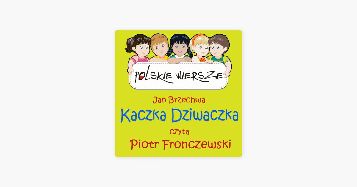 Polskie Wiersze Jan Brzechwa Kaczka Dziwaczka Single De Piotr Fronczewski