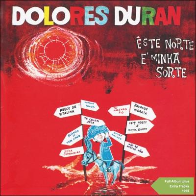 Êsse Norte É Minha Sorte (Full Album Plus Extra Tracks 1959) - Dolores Duran