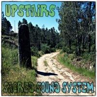 Upstairs - Single - Sacred Sound System