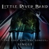 The Lost and the Lonely - Single, Little River Band
