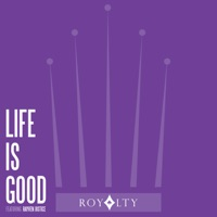 Life Is Good (feat. Rayven Justice) - Single Mp3 Download
