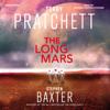 Terry Pratchett & Stephen Baxter - The Long Mars: The Long Earth, Book 3 (Unabridged) artwork