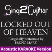 Locked Out of Heaven (Originally Performed By Bruno Mars) [Acoustic Karaoke Version]