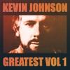 Greatest Vol.1 - Kevin Johnson