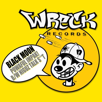 Powaful Impak! / Niguz Talk S**t - EP - Black Moon