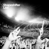 Shapeshifter - Live