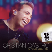 Cristian Castro en Primera Fila - Día 1 (Live)