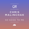 Chris Malinchak - So Good To Me (Extended Mix) artwork